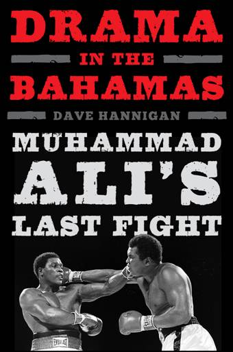 Interview with Dave Hannigan, author of 'Drama In The Bahamas: Muhammad Ali's Last Fight'